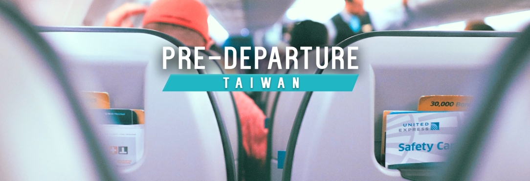 The Ultimate Guide to Traveling in Taiwan: Pre-departure